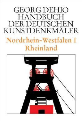 Dehio - Handbuch der deutschen Kunstdenkmäler / Nordrhein-Westfalen I: Rheinland