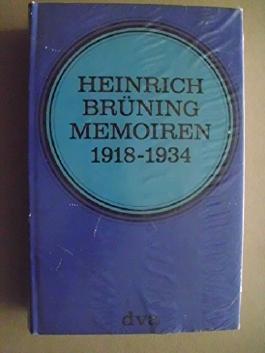 Heinrich Brüning. Memoiren 1918 - 1934