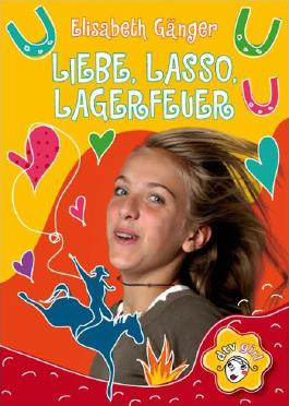Liebe, Lasso, Lagerfeuer