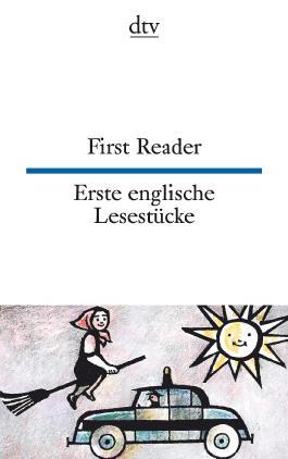 First Reader Erste englische Lesestücke