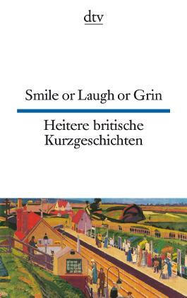 Smile or Laugh or Grin Heitere britische Kurzgeschichten