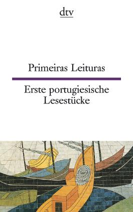 Primeiras Leituras Erste portugiesische Lesestücke
