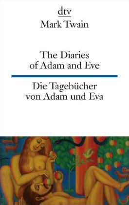 The Diaries of Adam and Eve Die Tagebücher von Adam und Eva