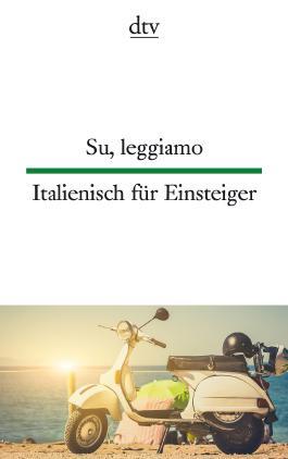 Su, leggiamo Italienisch für Einsteiger