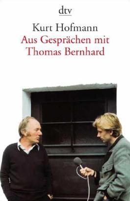 Aus Gesprächen mit Thomas Bernhard