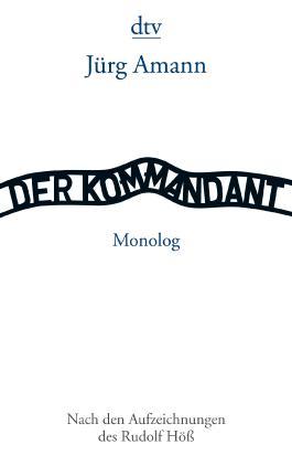Der Kommandant - Nach den Aufzeichnungen des Rudolf Höß