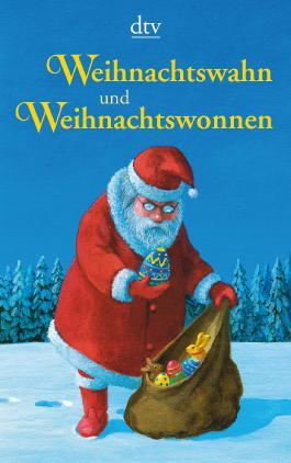 Weihnachtswahn und Weihnachtswonnen