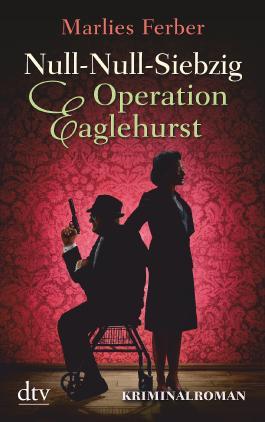 Null-Null-Siebzig: Operation Eaglehurst