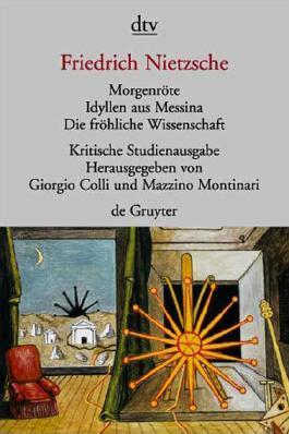 Sämtliche Werke in Einzelbänden. Kritische Studienausgabe / Morgenröte. Idyllen aus Messina. Die fröhliche Wissenschaft