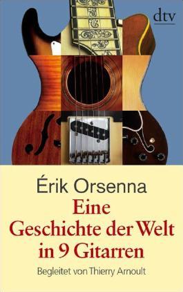 Eine Geschichte der Welt in 9 Gitarren