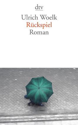 Rückspiel: Roman (dtv Literatur)