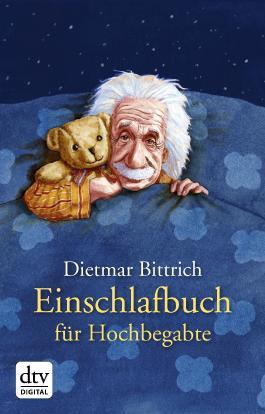 Einschlafbuch für Hochbegabte: Von Genies für Genies