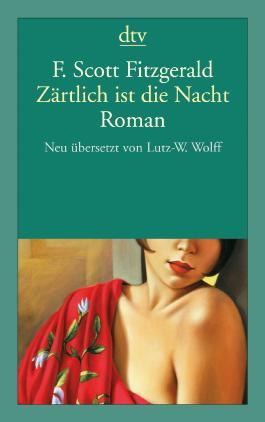 Zärtlich ist die Nacht: Roman (dtv Klassik)