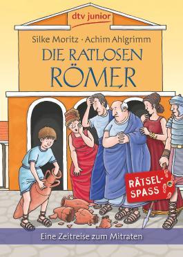 Die ratlosen Römer: Eine Zeitreise zum Mitraten