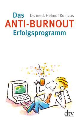 Das Anti-Burnout-Erfolgsprogramm: Gesundheit, Glück und Glaube