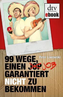 99 Wege, einen Job garantiert nicht zu bekommen
