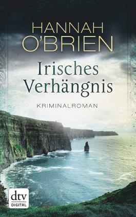 Irisches Verhängnis: Kriminalroman