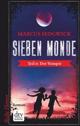 Sieben Monde. Der Vampir