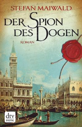 Der Spion des Dogen: Roman