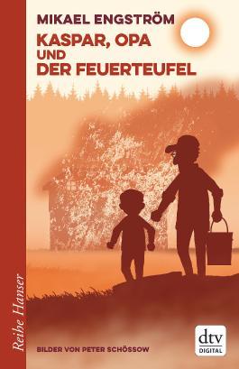Kaspar, Opa und der Feuerteufel (Reihe Hanser)