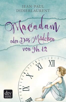 Macadam oder Das Mädchen von Nr. 12 Erzählungen