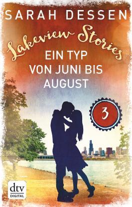 Lakeview Stories 3 - Ein Typ von Juni bis August: Roman