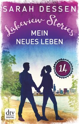 Lakeview Stories 14 - Mein neues Leben: Roman