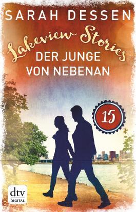 Lakeview Stories 15 - Der Junge von nebenan: Roman