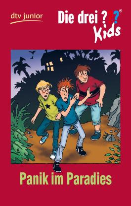 die drei ??? kids - panik im paradies von ulf blanck bei lovelybooks kinderbuch