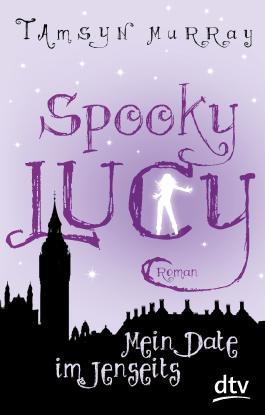 Spooky Lucy - Mein Date im Jenseits