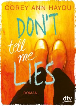 Don't tell me lies