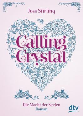 Die Macht der Seelen - Calling Crystal