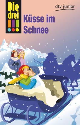 Die drei !!! - Küsse im Schnee