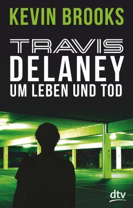 Travis Delaney - Um Leben und Tod