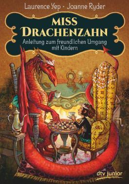 Miss Drachenzahn – Anleitung zum freundlichen Umgang mit Kindern