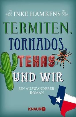 Termiten, Tornados, Texas und wir
