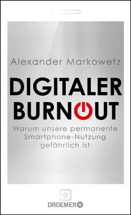 Digitaler Burnout: Warum unsere Smartphone-Nutzung gefährlich ist