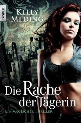 Die Rache der Jägerin: Roman