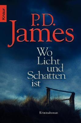 Wo Licht und Schatten ist: Kriminalroman