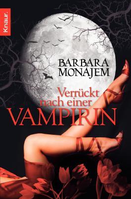 Verrückt nach einer Vampirin: Roman