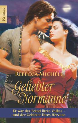 Geliebter Normanne: Er war der Feind des Volkes - und der Gebieter ihres Herzens. Roman