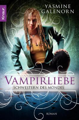 Schwestern des Mondes: Vampirliebe: Roman