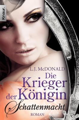 Die Krieger der Königin: Schattenmacht: Roman (Knaur TB)