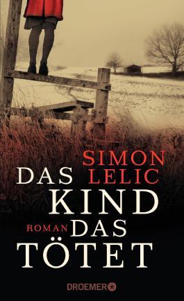 Das Kind, das tötet: Roman