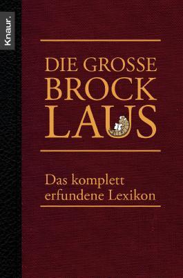 Die große Brocklaus: Das komplett erfundene Lexikon
