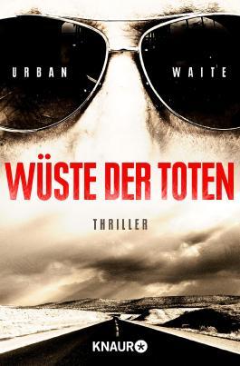 Wüste der Toten: Thriller