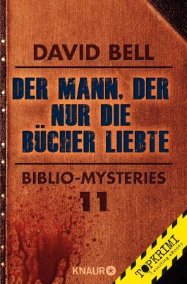 Der Mann, der nur die Bücher liebte: Biblio-Mysteries 11