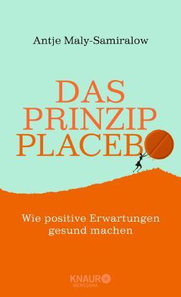 Das Prinzip Placebo: Wie positive Erwartungen gesund machen