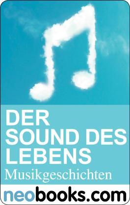 Neobooks - Der Sound des Lebens: Musikgeschichten