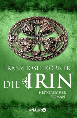 Neobooks - Die Irin: Historischer Roman